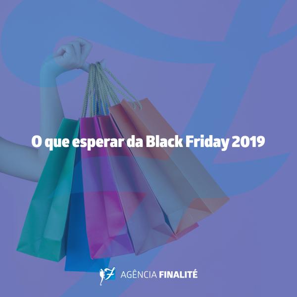 O que esperar da Black Friday 2019