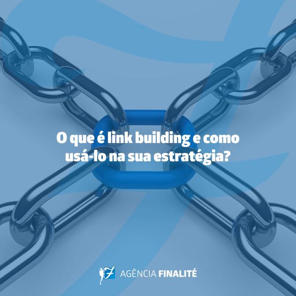 O que é link building e como usá-lo na sua estratégia?