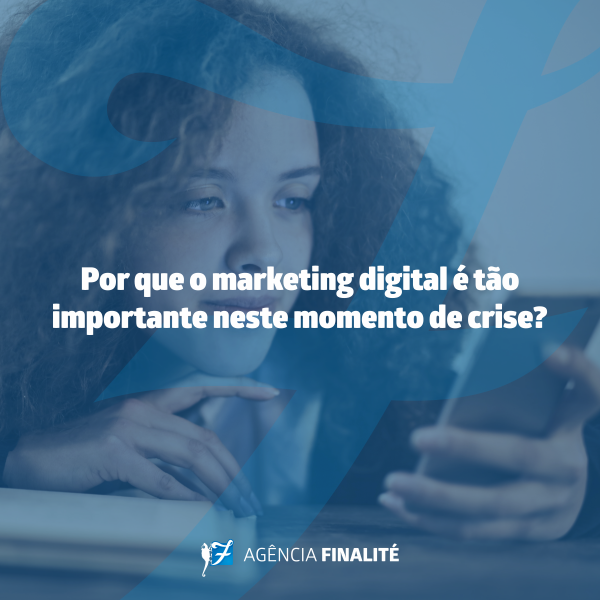 Por que o marketing digital é tão importante neste momento de crise?