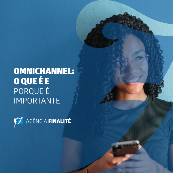Omnichannel: o que é e por que é importante