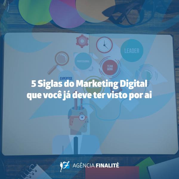 Cinco siglas do marketing digital que você já deve ter visto por aí