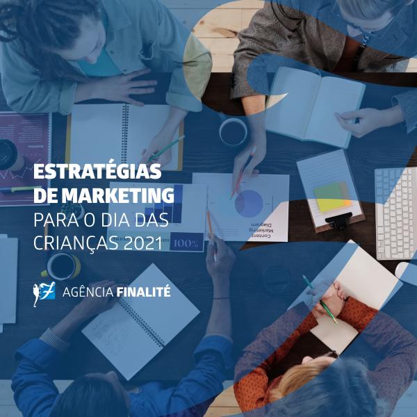 Estratégias de marketing para o Dia das Crianças 2021