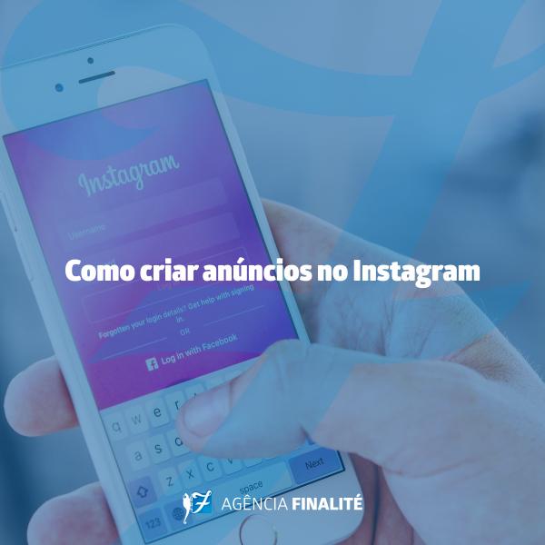 Como criar anúncios no Instagram