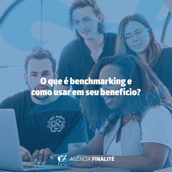 O que é benchmarking e como usar em seu benefício?
