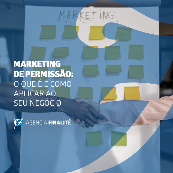 Marketing de permissão: o que é e como aplicar ao seu negócio