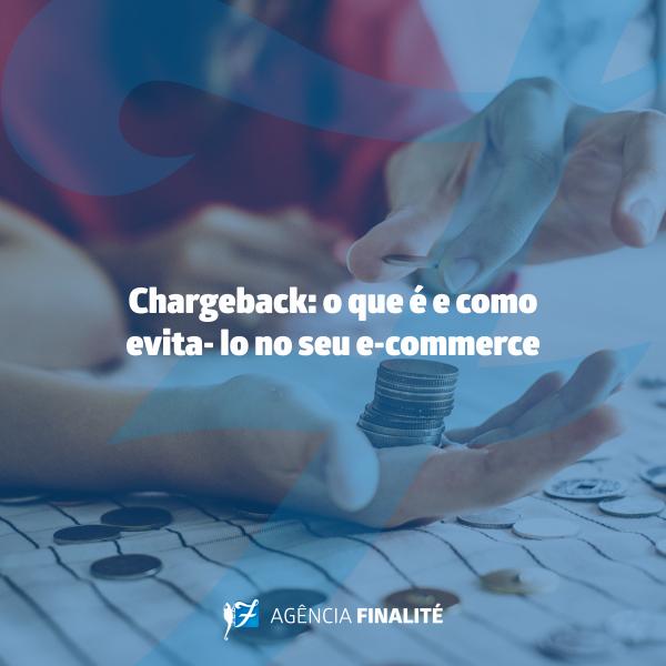 Chargeback: o que é e como evitá-lo no seu e-commerce