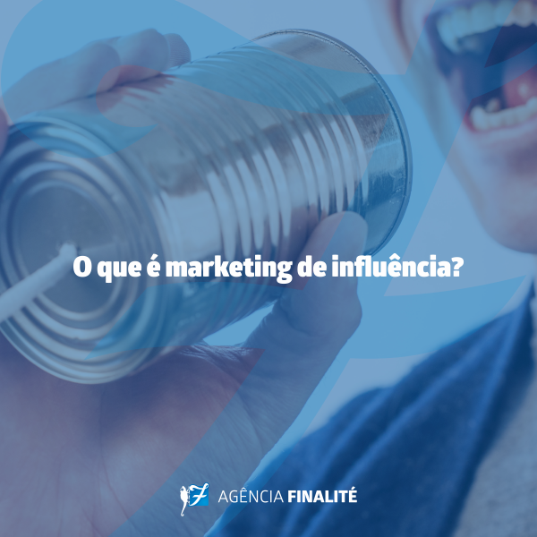 O que é marketing de influência?