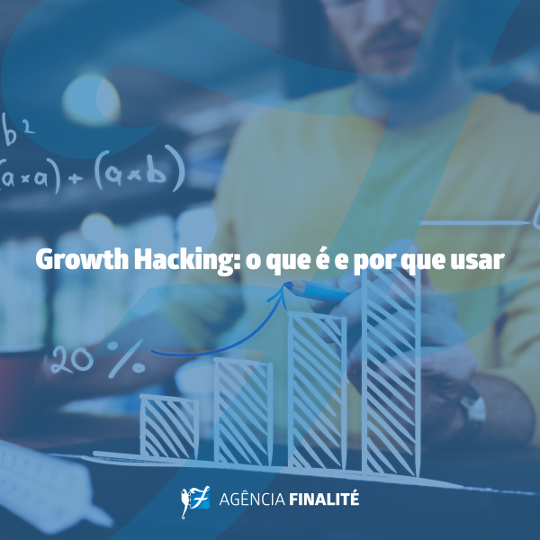 Growth Hacking: o que é e por que usar