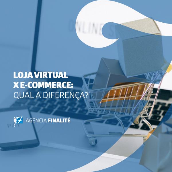 Loja virtual x e-commerce: qual a diferença?