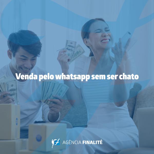 Venda pelo Whatsapp sem ser chato