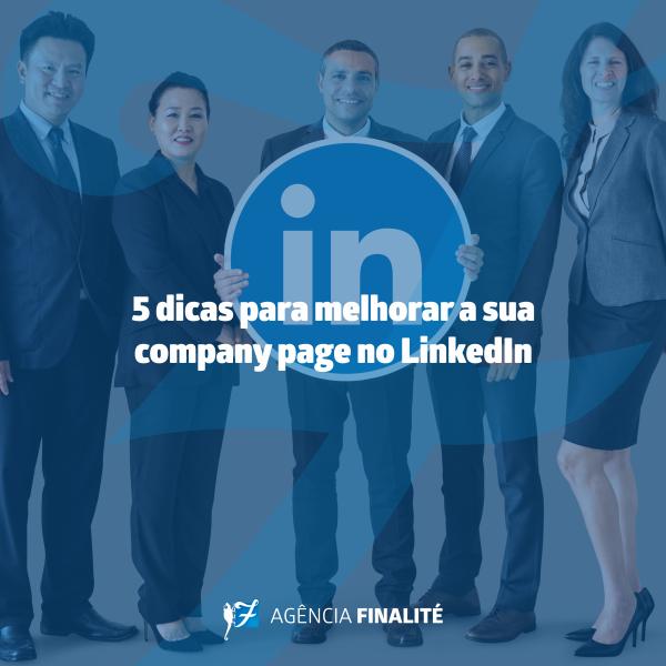 Cinco dicas para melhorar a sua company page no LinkedIn