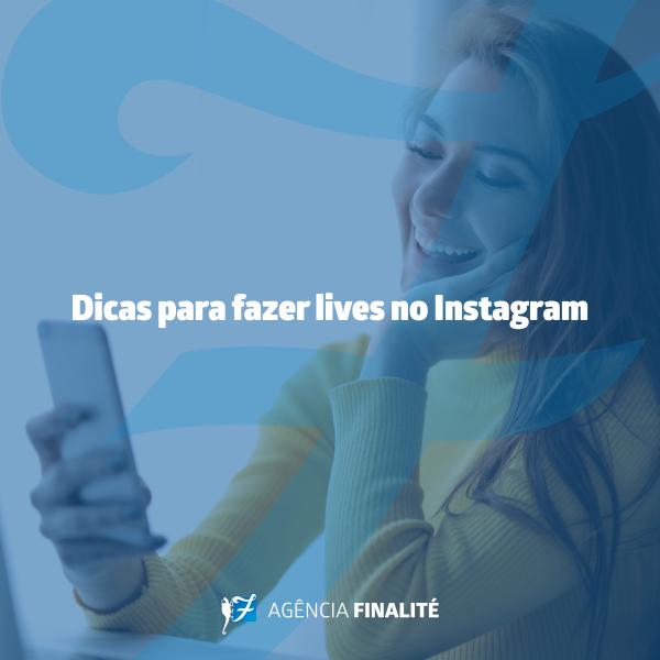 Dicas para fazer lives no Instagram
