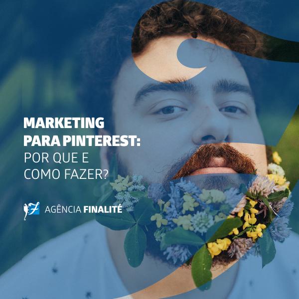 Marketing para Pinterest: por que e como fazer?