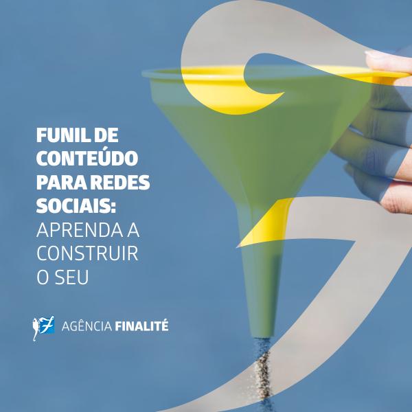 Funil de conteúdo para redes sociais: aprenda a construir o seu