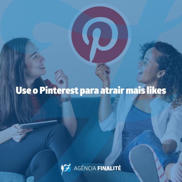 Use o Pinterest para atrair mais likes