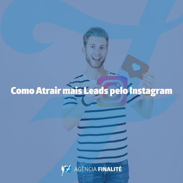 Como atrair mais leads pelo Instagram