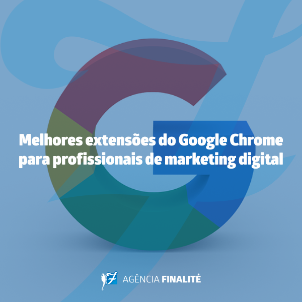 Melhores extensões do Google Chrome para profissionais de marketing digital