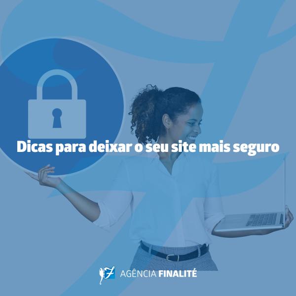 Dicas para deixar o seu site mais seguro