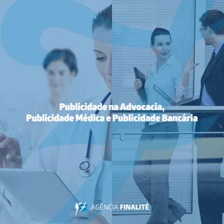 Publicidade na advocacia, publicidade médica e publicidade bancária