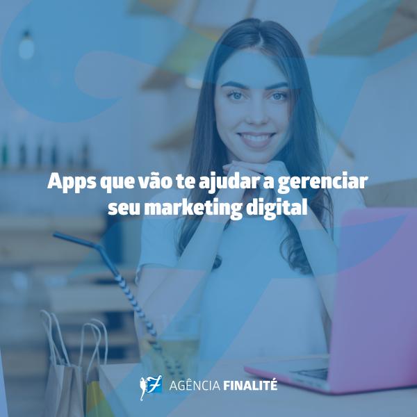 Apps que vão te ajudar a gerenciar seu marketing digital