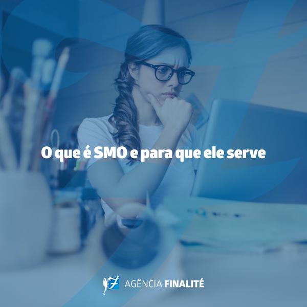 O que é SMO e para que ele serve