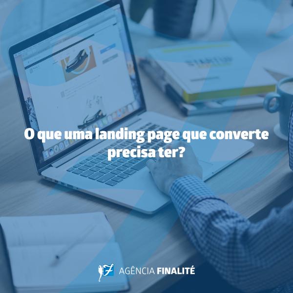 O que uma landing page que converte precisa ter?
