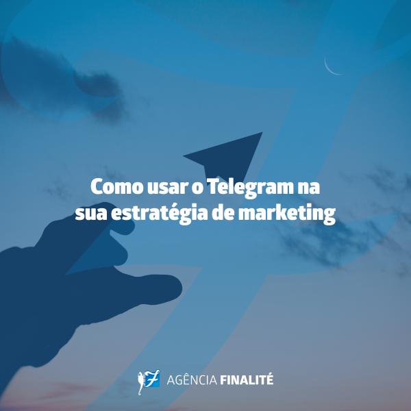 Como usar o Telegram na sua estratégia de marketing