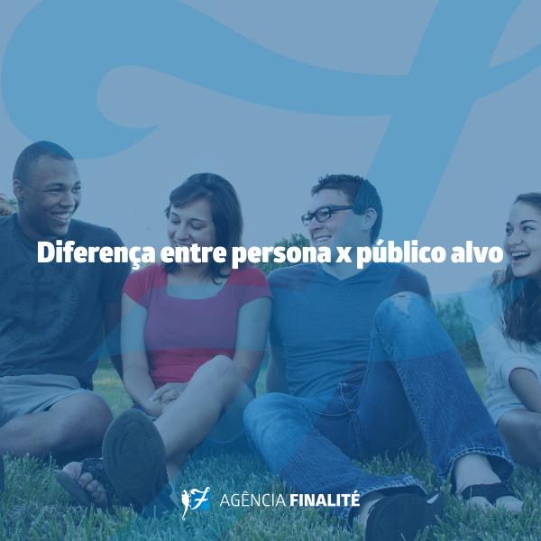 Diferença entre persona x público-alvo