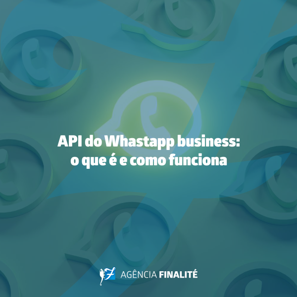 API do WhatsApp Business: o que é e como funciona