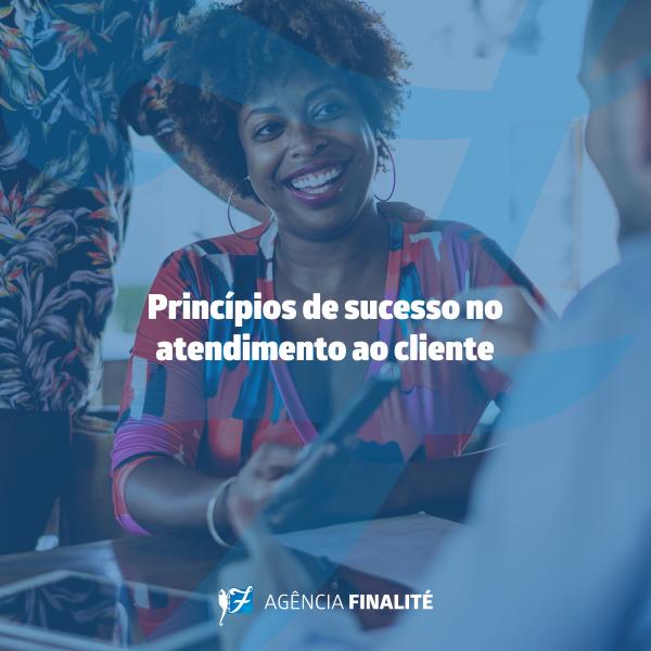 Princípios de sucesso no atendimento ao cliente