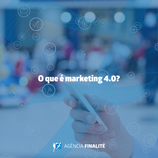 O que é marketing 4.0?