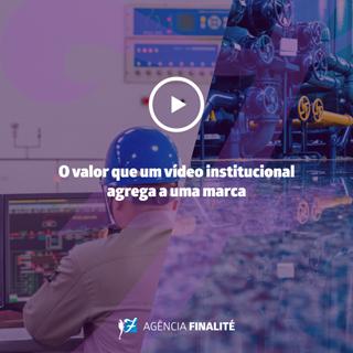 O valor que um vídeo institucional agrega a uma marca