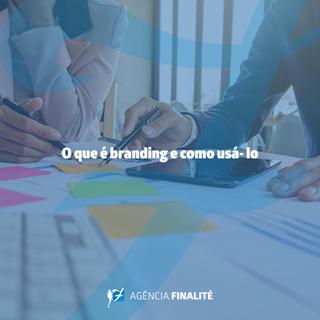 O que é branding e como usá-lo