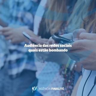Audiência das redes sociais - quais estão bombando
