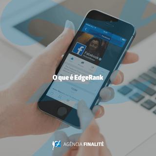 O que é EdgeRank e sua influência sobre os resultados de uma fanpage