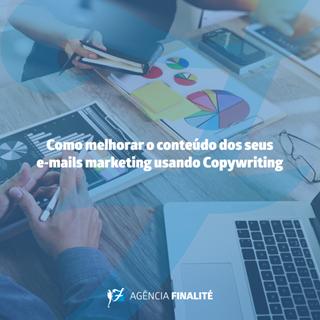 Como melhorar o conteúdodos seus e-mails marketing usando Copywriting