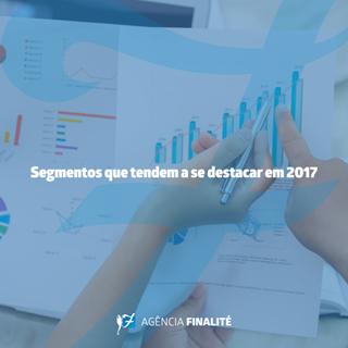 Segmentos que tendem a se destacar em 2017