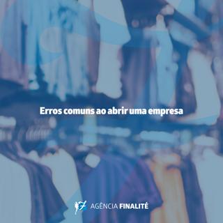 Erros comuns ao abrir uma empresa
