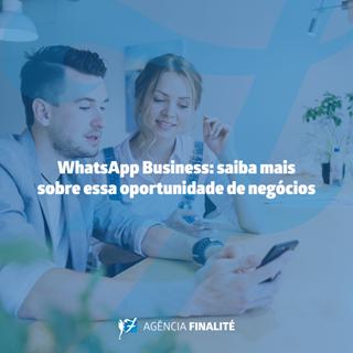 Whatsapp Business: saiba mais sobre essa oportunidade de negócios