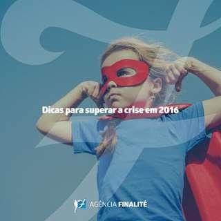 Dicas para superar a crise em 2016