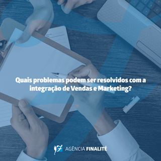 Quais problemas podem ser resolvidos com a integração de vendas e marketing?