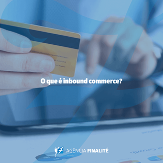 O que é Inbound Commerce?