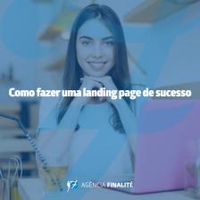 Como fazer uma landing page de sucesso