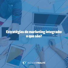 Estratégias de marketing integrado: o que são?