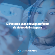 IGTV: como usar a nova plataforma de vídeos do Instagram