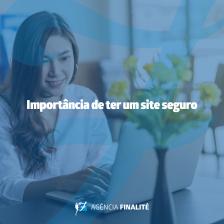 Importância de ter um site seguro