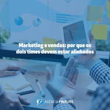 Marketing e Vendas: por que os dois times devem estar alinhados?
