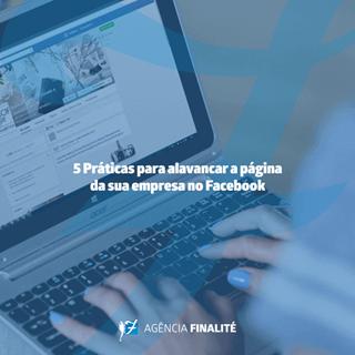 Cinco práticas para alavancar a página de sua empresa no Facebook
