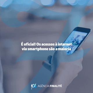 É oficial! Os acessos à internet via smartphone são a maioria