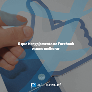 O que é engajamento no Facebook e como melhorá- lo